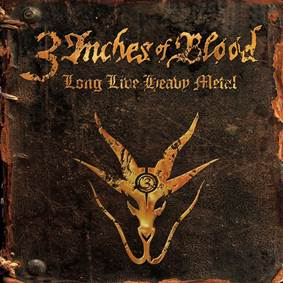 3 inches of blood long live heavy metal